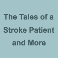 The Tales of a Stroke Patient and More logo